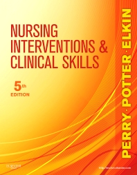 Nursing Interventions & Clinical Skills, 5th Edition,Anne Perry,Patricia Potter,Martha Elkin,ISBN9780323069687