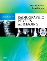 Essentials of Radiographic Physics and Imaging - 1st Edition