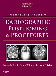 Merrill's Atlas of Radiographic Positioning and Procedures - 12th Edition - ISBN: 9780323082174