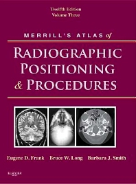 Merrill's Atlas of Radiographic Positioning and Procedures - 12th Edition - ISBN: 9780323095426