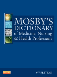 Mosby's Dictionary of Medicine, Nursing & Health Professions, 9th Edition, Mosby,ISBN9780323074032