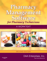 Pharmacy Management Software for Pharmacy Technicians: A Worktext - 2nd Edition - ISBN: 9780323075541, 9780323263467