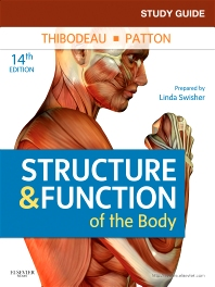 Study Guide for Structure & Function of the Body, 14th Edition,Linda Swisher,ISBN9780323077231