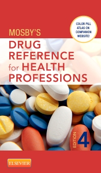 Mosby's Drug Reference for Health Professions - 4th Edition - ISBN: 9780323077378, 9780323080859