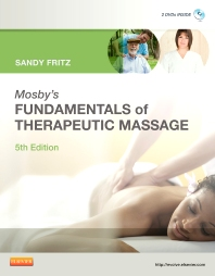 Mosby's Fundamentals of Therapeutic Massage - 5th Edition - ISBN: 9780323077408, 9780323082273