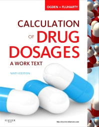 Calculation of Drug Dosages, 9th Edition,Sheila Ogden,Linda Fluharty,ISBN9780323077538