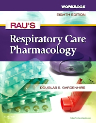 Workbook for Rau's Respiratory Care Pharmacology - 8th Edition - ISBN: 9780323080279, 9780323401319