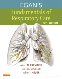 Egan's Fundamentals of Respiratory Care, 10th Edition,Robert Kacmarek,James Stoller,Al Heuer,ISBN9780323082037