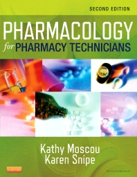 Pharmacology for Pharmacy Technicians - 2nd Edition - ISBN: 9780323084970, 9780323085786
