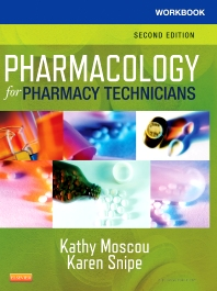 Workbook for Pharmacology for Pharmacy Technicians - 2nd Edition - ISBN: 9780323084987, 9780323113854