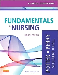 Clinical Companion for Fundamentals of Nursing - 8th Edition - ISBN: 9780323085267, 9780323187008