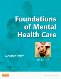 Foundations of Mental Health Care, 5th Edition,Michelle Morrison-Valfre,ISBN9780323086202