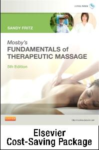 Fundamentals of Therapeutic Massage 5e with Mosby's Essential Sciences for Therapeutic Massage 4e