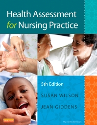 Health Assessment for Nursing Practice, 5th Edition,Susan Wilson,Jean Giddens,ISBN9780323091510