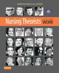 Nursing Theorists and Their Work, 8th Edition,Martha Alligood,ISBN9780323091947