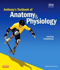 Anthony's Textbook of Anatomy & Physiology, 20th Edition,Kevin Patton,Gary Thibodeau,ISBN9780323096003