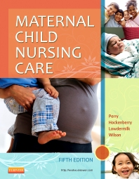 Maternal Child Nursing Care, 5th Edition,Shannon Perry,Marilyn Hockenberry,Deitra Lowdermilk,David Wilson,ISBN9780323096102