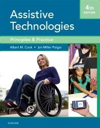 Assistive Technologies, 4th Edition,Albert Cook,Janice Polgar,ISBN9780323096317