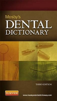 Mosby's Dental Dictionary - 3rd Edition - ISBN: 9780323100120, 9780323100137
