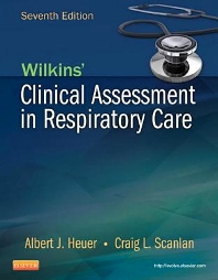 Wilkins' Clinical Assessment in Respiratory Care - 7th Edition - ISBN: 9780323100298, 9780323100304