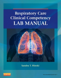 Respiratory Care Clinical Competency Lab Manual - 1st Edition - ISBN: 9780323100571, 9780323292443