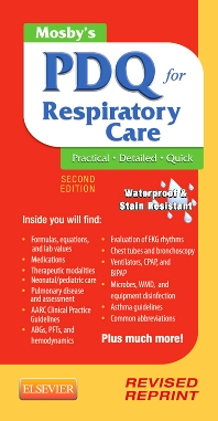 Mosby's PDQ for Respiratory Care - Revised Reprint - 2nd Edition - ISBN: 9780323100724, 9780323170109