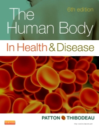 The Human Body in Health & Disease - Hardcover - 6th Edition - ISBN: 9780323101233