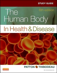Study Guide for The Human Body in Health & Disease, 6th Edition,Linda Swisher,Kevin Patton,Gary Thibodeau,ISBN9780323101257