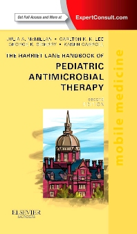 Cover image for The Harriet Lane Handbook of Pediatric Antimicrobial Therapy