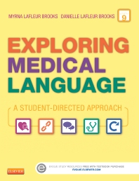 Exploring Medical Language, 9th Edition,Myrna LaFleur Brooks,Danielle LaFleur Brooks,ISBN9780323113403