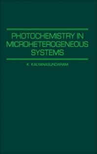 9780323152181 - Photochemistry in Microheterogeneous Systems - كتاب