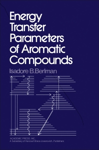 9780323152570 - Energy Transfer Parameters of Aromatic Compounds - كتاب