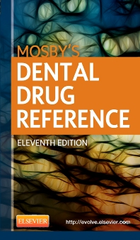Mosby's Dental Drug Reference - 11th Edition - ISBN: 9780323169165, 9780323228435