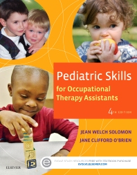 Pediatric Skills for Occupational Therapy Assistants - 4th Edition - ISBN: 9780323169349, 9780323169318