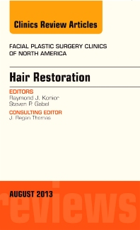 Cover image for Hair Restoration, An Issue of Facial Plastic Surgery Clinics