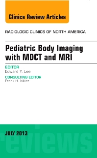 Cover image for Pediatric Body Imaging with Advanced MDCT and MRI, An Issue of Radiologic Clinics of North America