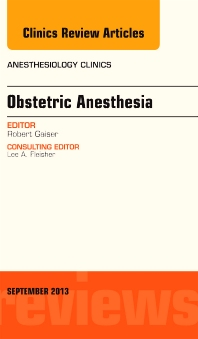 Obstetric and Gynecologic Anesthesia, An Issue of Anesthesiology Clinics - 1st Edition - ISBN: 9780323188425, 9780323188432