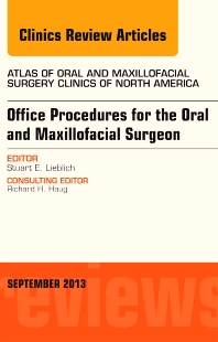Cover image for Office Procedures for the Oral and Maxillofacial Surgeon, An Issue of Atlas of the Oral and Maxillofacial Surgery Clinics