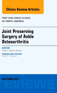 Joint Preserving Surgery of Ankle Osteoarthritis, an Issue of Foot and Ankle Clinics - 1st Edition - ISBN: 9780323188548, 9780323188555