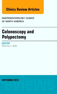 Cover image for Colonoscopy and Polypectomy, An Issue of Gastroenterology Clinics