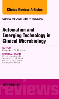 Automation and Emerging Technology in Clinical Microbiology, An Issue of Clinics in Laboratory Medicine - 1st Edition - ISBN: 9780323188609, 9780323188616
