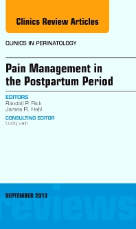 Cover image for Pain Management in the Postpartum Period, An Issue of Clinics in Perinatology