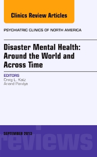 Cover image for Disaster Mental Health: Around the World and Across Time, An Issue of Psychiatric Clinics