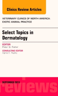 Cover image for Select Topics in Dermatology, An Issue of Veterinary Clinics: Exotic Animal Practice