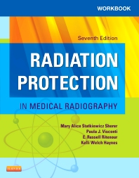 Workbook for Radiation Protection in Medical Radiography, 7th Edition,Mary Alice Statkiewicz Sherer,Paula Visconti,E. Russell Ritenour,ISBN9780323222167