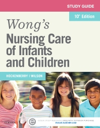 Study Guide for Wong's Nursing Care of Infants and Children - 10th Edition - ISBN: 9780323222426, 9780323290586