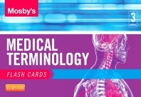 Mosby's Medical Terminology Flash Cards - 3rd Edition - ISBN: 9780323222587, 9780323227599