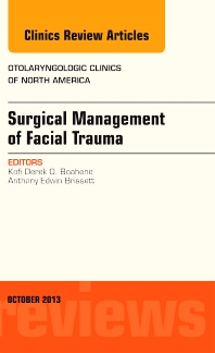 Cover image for Surgical Management of Facial Trauma, An Issue of Otolaryngologic Clinics