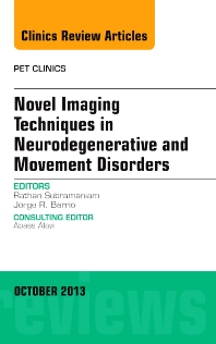 Cover image for Novel  Imaging Techniques in  Neurodegenerative and Movement Disorders, An Issue of PET Clinics
