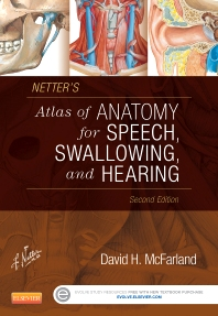 Netter's Atlas of Anatomy for Speech, Swallowing, and Hearing, 2nd Edition,David McFarland,ISBN9780323239820